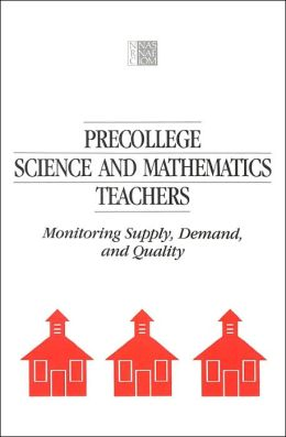 Precollege Science and Mathematics Teachers: Monitoring Supply, Demand, and Quality