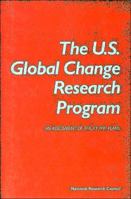 The U.S. Global Change Research Program: An Assessment of the FY 1991 Plans