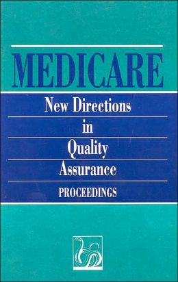 Medicare: New Directions in Quality Assurance Proceedings