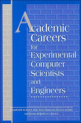 Academic Careers for Experimental Computer Scientists and Engineers