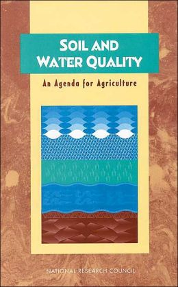 Soil and Water Quality: An Agenda for Agriculture