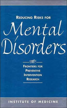 Reducing Risks for Mental Disorders: Frontiers for Preventive Intervention Research