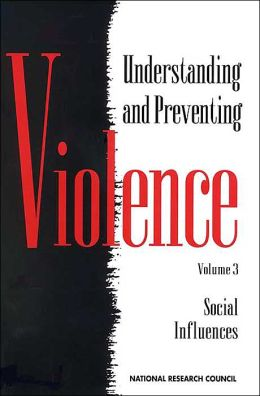 Understanding and Preventing Violence: Social Influence