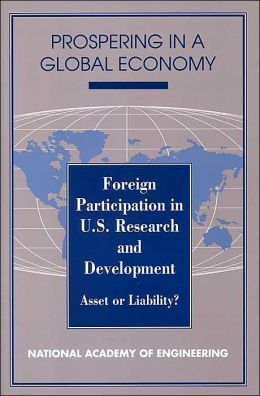 Foreign Participation in U.S. Research and Development: Asset or Liability?