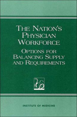 The Nation's Physician Workforce: Options for Balancing Supply and Requirements
