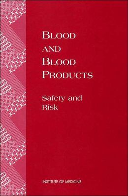 Blood and Blood Products: Safety and Risk