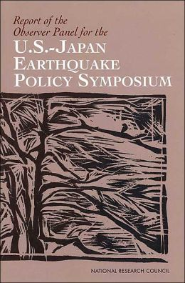 Report of the Observer Panel for the U. S. - Japan Earthquake: Policy Symposium