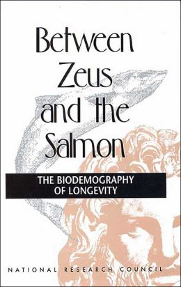 Between Zeus and the Salmon : The Biodemography of Longevity