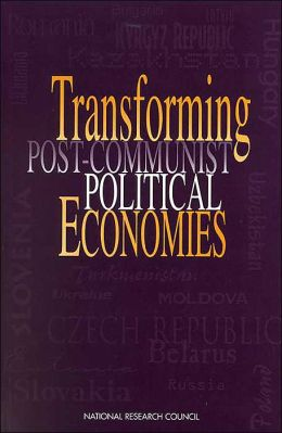 Transforming Post-Communist Political Economies