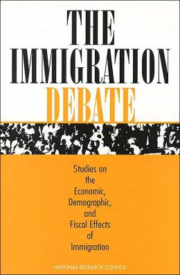 The Immigration Debate: Studies on the Economic, Demographic, and Fiscal Effects of Immigration