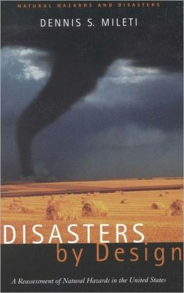 Disasters by Design: A Reassessment of Natural Hazards in the United States
