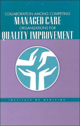 Collaboration Among Competing Managed Care Organizations for Quality Improvement