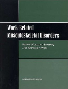 Work-Related Musculoskeletal Disorders: Report, Workshop Summary, and Workshop Papers