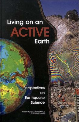 Living on an Active Earth: Perspectives on Earthquake Science