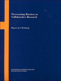Overcoming Barriers to Collaborative Research: Report of a Workshop