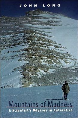 Mountains of Madness: A Scientist's Odyssey in Antarctica
