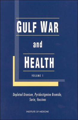 Gulf War and Health: Volume 1. Depleted Uranium, Pyridostigmine Bromide, Sarin, and Vaccines