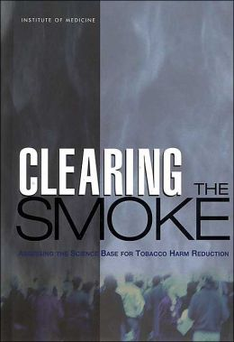 Clearing the Smoke: Assessing the Science Base for Tobacco Harm Reduction