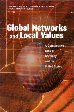 Global Networks and Local Values: A Comparative Look at Germany and the United States