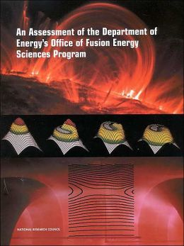 An Assessment of the Department of Energy's Office of Fusion Energy Sciences Program