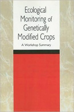 Ecological Monitoring of Genetically Modified Crops: A Workshop Summary