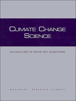 Climate Change Science: An Analysis of Some Key Questions