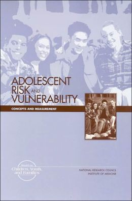 Adolescent Risk and Vulnerability: Concepts and Measurement