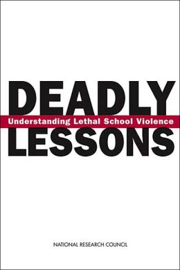 Deadly Lessons: Understanding Lethal School Violence