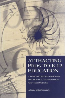Attracting PhDs to K-12 Education: A Demonstration Program for Science, Mathematics, and Technology
