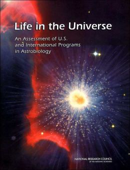 Life in the Universe: An Assessment of the U. S. and International Programs in Astrobiology