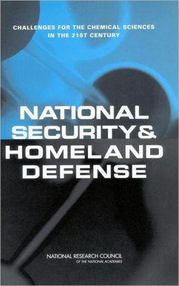 National Security and Homeland Defense: Challenges for the Chemical Sciences in the 21st Century
