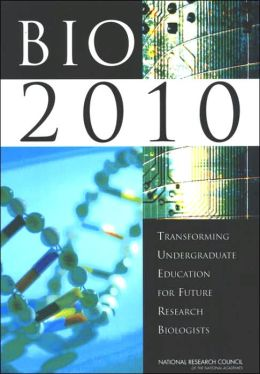 BIO2010: Transforming Undergraduate Education for Future Research Biologists