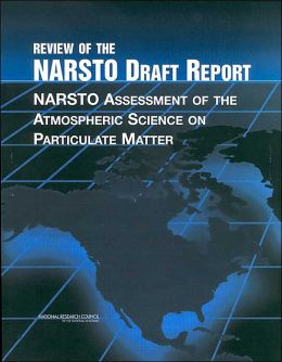 Review of the NARSTO Draft Report: NARSTO Assessment of the Atmospheric Science on Particulate Matter