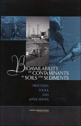 Bioavailability of Contaminants in Soils and Sediments: Processes, Tools, and Applications