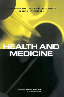 Health and Medicine: Challenges for the Chemical Sciences in the 21st Century
