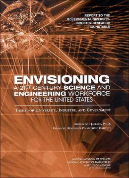 Envisioning A 21st Century Science and Engineering Workforce for the United States: Tasks for University, Industry, and Government