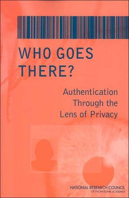 Who Goes There?: Authentication Through the Lens of Privacy
