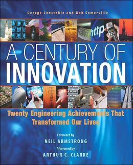 Century of Innovation: Engineering That Transformed Our Lives