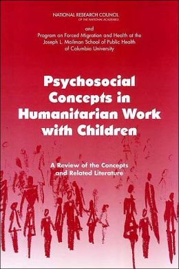 Psychosocial Concepts in Humanitarian Work with Children: A Review of the Concepts and Related Literature