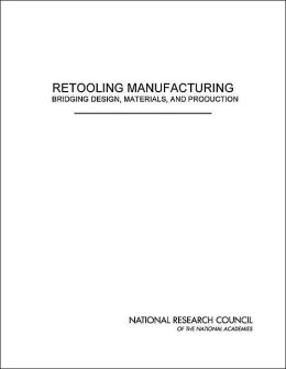 Retooling Manufacturing: Bridging Design, Materials, and Production