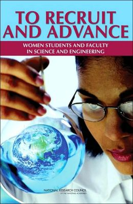 To Recruit and Advance: Women Students and Faculty in Science and Engineering