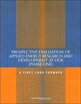 Prospective Evaluation of Applied Energy Research and Development at DOE (Phase One): A First Look Forward