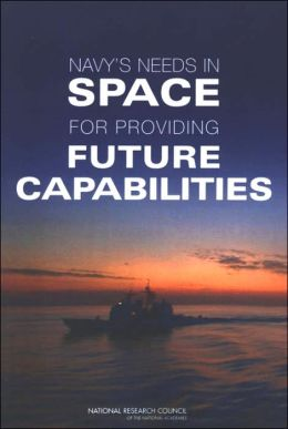 The Navy's Needs in Space for Providing Future Capabilities