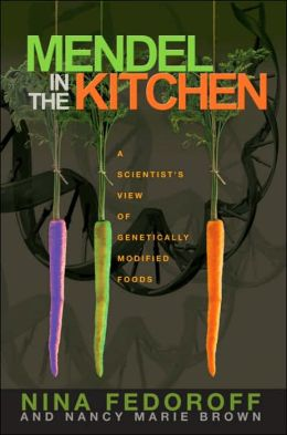 Mendel in the Kitchen: A Scientist's View of Genetically Modified Food