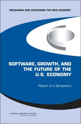 Measuring and Sustaining the New Economy, Software, Growth, and the Future of the U.S Economy: Report of a Symposium
