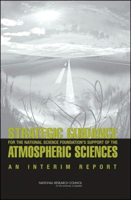 Strategic Guidance for the National Science Foundation's Support of the Atmospheric Sciences: An Interim Report
