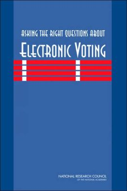 Asking the Right Questions About Electronic Voting