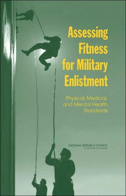 Assessing Fitness for Military Enlistment: Physical, Medical, and Mental Health Standards