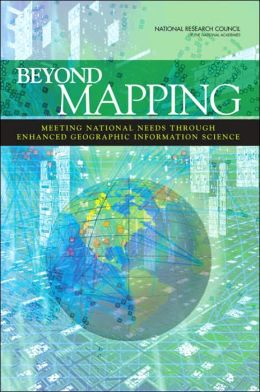 National Research Council Beyond Mapping: Meeting National Needs Through Enhanced Geographic Infor Committee On Beyond Mapping: The Challenges Of New Technologies , National Research Council, The Mapping Science Committee