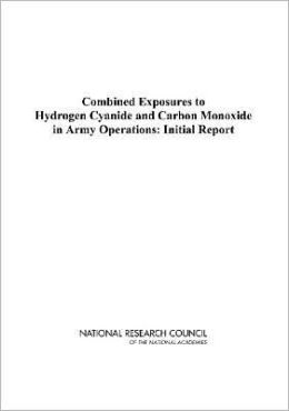 Combined Exposures to Hydrogen Cyanide and Carbon Monoxide in Army Operations: Initial Report